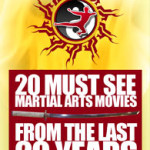 20 'Must See' Martial Arts Movies from the last 20 years