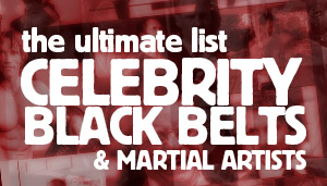 Ultimate List of Celebrity Black Belts